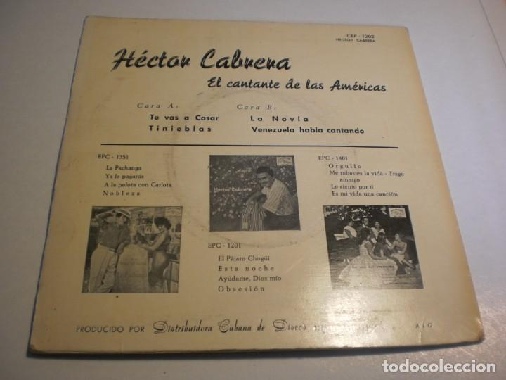 Discos de vinilo: single héctor cabrera. la novia. te vas a casar. tinieblas. venezuela habla cantando. cubalegre 1961 - Foto 2 - 194530958