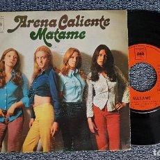 Discos de vinilo: ARENA CALIENTE - MATAME / OH FABY. SINGLE EDITADO POR CBS. AÑO 1.972. Lote 194540461