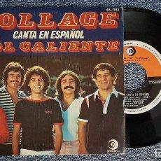 Discos de vinilo: COLLAGE - SOL CALIENTE / YO. SINGLE EDITADO POR HISPAVOX. AÑO 1.978. Lote 194540535