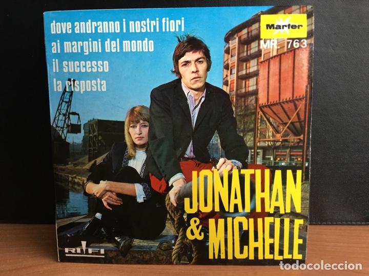 JONATHAN & MICHELLE - DOVE ANDRANNO I NOSTRI FIORI (EP) (MARFER) M - 763 (D:NM) (Música - Discos de Vinilo - EPs - Canción Francesa e Italiana)