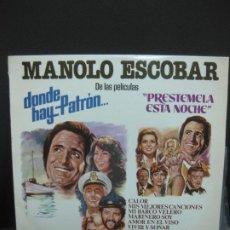Discos de vinilo: MANOLO ESCOBAR DE LAS PELICULAS: DONDE HAY PATRON - PRESTEMELA ESTA NOCHE. LP BELTER DBL 057.. Lote 194557451