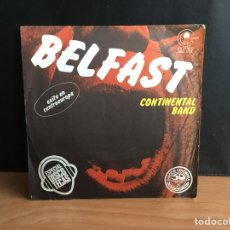 Discos de vinilo: CONTINENTAL BAND - BELFAST / DISCO INFERNO (CARNABY) MO 1751 (D:VG+). Lote 194560853