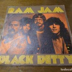 Discos de vinilo: RAM JAM – BLACK BETTY / DEBERIA HABERLO SABIDO / ESPAÑA 1977. Lote 194560867