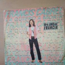 Discos de vinilo: SINGLE FRANCIS CABREL EDIT CBS 1979. Lote 194568701