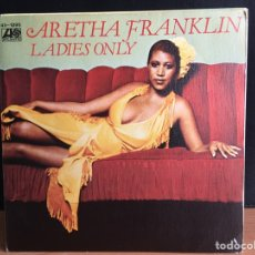 Discos de vinilo: ARETHA FRANKLIN - LADIES ONLY / WHAT IF I SHOULD EVER NEED YOU (SINGLE) (ATLANTIC) 45-189 (D:NM). Lote 194569640