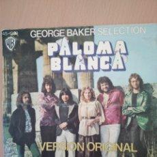 Discos de vinilo: SINGLE GEORGE BAKER SELECTION PALOMA BLANCA 1975. Lote 194576466