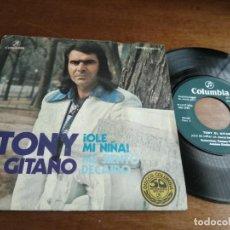 Discos de vinilo: TONY EL GITANO - ¡OLE MI NIÑA! / ME SIENTO DECAIDO / - 1977-. Lote 194580542