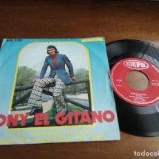 Discos de vinilo: TONY TONI EL GITANO /UNA GITANA GUAPA/TIRE TU PAÑUELO AL RIO/ ACROPOL 1975-ACID RUMBA-. Lote 194581595