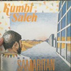 Discos de vinilo: KUMBI SALEH BE A GOOD SAMARITAN 1988. Lote 194582185