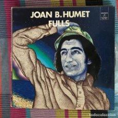 Disques de vinyle: JOAN BAPTISTA HUMET - FULLS - LP COLUMBIA 1973. Lote 194584176