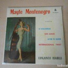 Discos de vinilo: EP MAYTE MONTENEGRO. 1963. INTERNACIONAL TWIST, SI VOLVIERAS, VEN AMOR, AYER TE QUISE. Lote 194593218