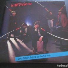 Discos de vinilo: INTERVIEW - YOU DIDN'T HAVE TO LIE TO ME - SN - EDICION UK DEL AÑO 1979.. Lote 194595880
