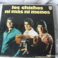 Discos de vinilo: LOS CHICHOS NI MÁS NI MENOS. Lote 194596956