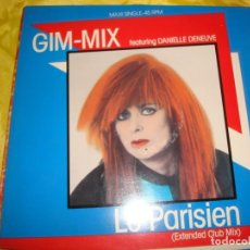 Discos de vinilo: GIM-MIX. FEATURIN DANIELLE DENEUVE. LE PARISIEN. MAXI-SINGLE. EDC. GERMANY, 19834. IMPECABLE (#). Lote 194602987