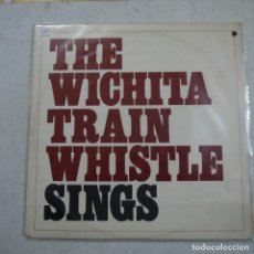 Discos de vinilo: THE WICHITA TRAIN WHISTLE - SINGS - LP USA . Lote 194603223