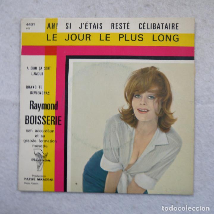 RAYMOND BOISSERIE - AH! SI J'ETAIS… CELIBATAIRE - A QUOI ÇA SER L'AMOUR Y 2 CANCIONES MÁS - EP (Música - Discos de Vinilo - EPs - Canción Francesa e Italiana)