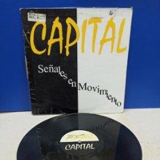 Discos de vinilo: MAXI SINGLE DISCO VINILO CAPITAL SEÑALES EN MOVIENTO. Lote 194605851