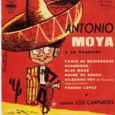 Discos de vinilo: LOS CAMPANTES - CANTA ANTONIO MOYA - SILBANDO VOY - PANCHO LOPEZ - EP SPAIN 1960. Lote 194606215