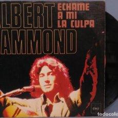 Disques de vinyle: SINGLE. ALBERT HAMMOND. ECHAME A MI LA CULPA. Lote 194611286