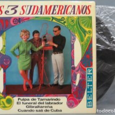 Discos de vinilo: EP. LOS 3 SUDAMERICANOS. PULPA DE TAMARINDO +3. Lote 194613798