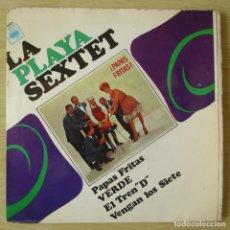 Discos de vinilo: LA PLAYA SEXTET : PAPAS FRITAS +3 - EP ORIGINAL ESPAÑA 1967 CBS. Lote 194614733