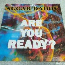 Discos de vinilo: SUGAR DADDY - ARE YOU READY?. Lote 194615027