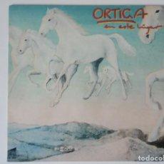 Discos de vinilo: ORTIGA - EN ESTE LUGAR. Lote 194616387