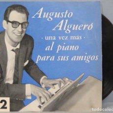 Discos de vinilo: EP. AUGUSTO ALGUERO. UNA VEZ MAS AL PIANO PARA SUS AMIGOS. Lote 194617020