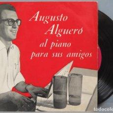 Discos de vinilo: EP. AUGUSTO ALGUERÓ. AL PIANO PARA SUS AMIGOS . Lote 194617070