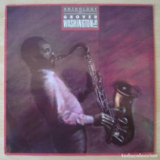 Discos de vinilo: GROVER WASHINGTON JR. : ANTHOLOGY - LP ORIGINAL ESPAÑA 1985 WEA. Lote 194619411