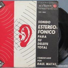 Discos de vinilo: SINGLE. ONIDO ESTEREOFÓNICO PARA SU DELEITE TOTAL. COMENTADO POR RAÚL MATAS. Lote 194620965