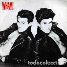 Discos de vinilo: WHAM! - BAD BOYS - SINGLE SPAIN 1983. Lote 194624271