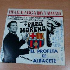 Discos de vinilo: PACO MORENO EL PROFETA DE ALBACETE- CANTO FCB FIRMADO DEDICADO - BUEN ESTADO - LEER - VER FOTOS . Lote 194624641