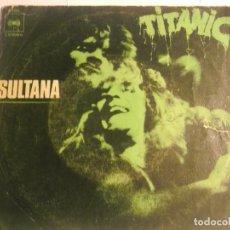 Discos de vinilo: TITANIC-SULTANA. Lote 194626341