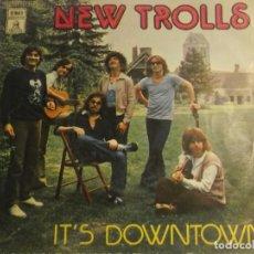 Discos de vinilo: NEW TROLLS-IT´S DOWN TOWN. Lote 194627272
