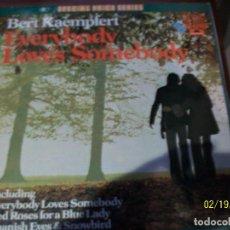 Discos de vinilo: BERT KAEMPFERT- EVERYBODY LOVES SOMEBODY. Lote 194637207