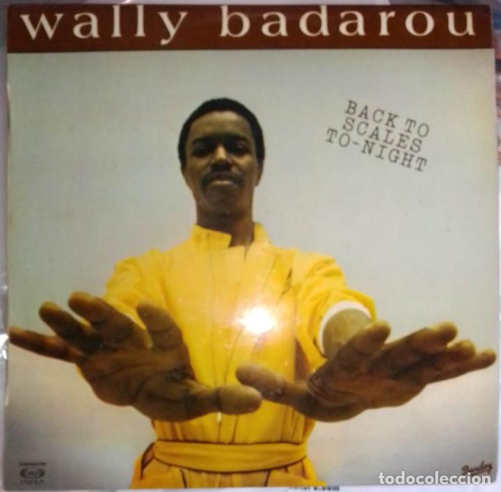 WALLY BADAROU – BACK TO SCALES TO-NIGHT (EDICIÓN ESPAÑOLA MOVIEPLAY-BARCLAY 1981) (Música - Discos - LP Vinilo - Funk, Soul y Black Music)