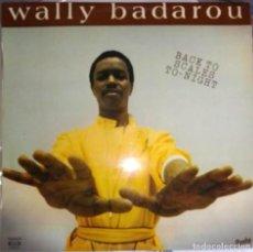 Discos de vinilo: WALLY BADAROU – BACK TO SCALES TO-NIGHT (EDICIÓN ESPAÑOLA MOVIEPLAY-BARCLAY 1981). Lote 194639387