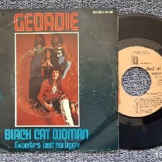 Discos de vinilo: GEORDIE - BLACK CAT WOMAN / GEORDIE´S LOST HIS LIGGIE. EDITADO POR EMI ODEON. AÑO 1.974 - DISCOTECA. Lote 194639756