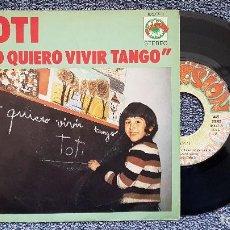 Discos de vinilo: TOTI - YO QUIERO VIVIR TANGO / VOLEVO UN GATO NERO. EDITADO POR ARIOLA. AÑO 1.972. Lote 194640682