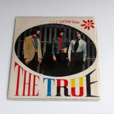 Discos de vinilo: THE TRUE ‎– LET ME LOVE 1968. Lote 194641302