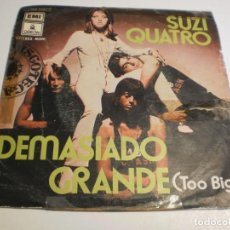 Discos de vinilo: SINGLE SUZI QUATRO. DEMASIADO GRANDE (TOO BIG). I WANNA BE FREE. EMI 1974 SPAIN (PROBADO Y BIEN). Lote 194641826