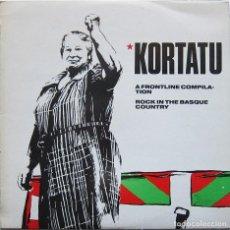 Discos de vinilo: KORTATU. A FRONTLINE COMPILATION. OIHUKA 1989. Lote 194650826