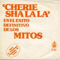 Disques de vinyle: LOS MITOS – CHERIE SHA LA LA / AL CAMINAR - SG PROMO SPAIN 1974 - HISPAVOX CP 215 . Lote 194652050