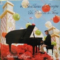 Discos de vinilo: ANTONIO ALEGRE - 40 SEVILLANAS DE SIEMPRE, UN PIANO EN LA FERIA - LP. SENADOR 1984. Lote 194658143