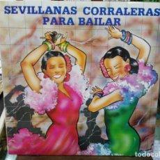 Discos de vinilo: SEVILLANAS CORRALERAS PARA BAILAR - LO TIRÉ AL POZO, QUE NO SE LEER ... - LP. FONOMUSIC 1990. Lote 194658330