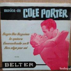 Discos de vinilo: MÚSICA DE COLE PORTER VOL. II - CONCENTRADO EN TI, HAZ ALGO POR MI, TE QUIERO... -EP. SELLO BELTER. Lote 194675075