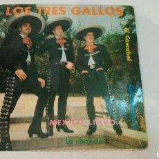 Discos de vinilo: LOS TRES GALLOS. MÉXICO LINDO / EL CASCABEL. EP 1962.. Lote 194675317