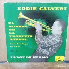 Discos de vinilo: EDDIE CALVERT - FÁCIL DE AMAR, LE AMO SIN REMEDIO... - EP. SELLO LA VOZ DE SU AMO . Lote 194679023