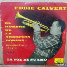 Discos de vinilo: EDDIE CALVERT - TIERNAMENTE, LAURA, LLORA MI CORAZÓN... - EP. SELLO LA VOZ DE SU AMO . Lote 194679175